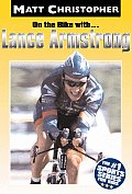 On the Bike With...Lance Armstrong (Matt Christopher Sports Bio Bookshelf) Cover