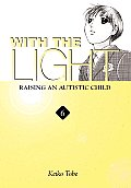 With the Light... #06: With the Light..., Volume 6: Raising an Autistic Child