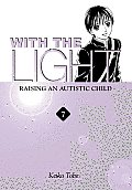 With the Light, Volume 7: Raising an Autistic Child