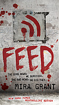 Feed (Newsflesh Trilogy) Cover