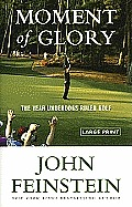 Moment of Glory: The Year Underdogs Ruled Golf (Large Print)