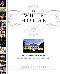 White House The Presidents Home In Photographs & History