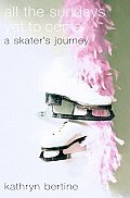 All The Sundays Yet To Come A Skaters Jo