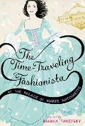 The Time-Traveling Fashionista at the Palace of Marie Antoinette (Time-Traveling Fashionista)