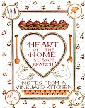 Heart of the Home Notes from a Vineyard Kitchen