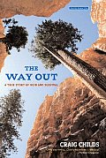 Way Out A True Story of Ruin & Survival