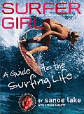Surfer Girl A Guide To The Surfing Life