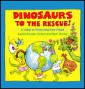 Dinosaurs to the rescue! :a guide to protecting our planet