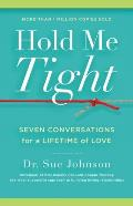 Hold Me Tight: Seven Conversations for a Lifetime of Love Cover