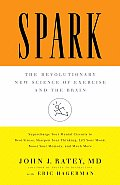 Spark: the Revolutionary New Science of Exercise and the Brain (08 Edition)