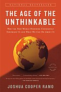 Age of the Unthinkable Why the New World Disorder Constantly Surprises Us & What We Can Do about It