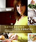 Katie Brown Celebrates Simple & Spectacular Parties All Year Round