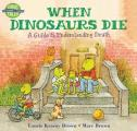 When Dinosaurs Die A Guide to Understanding Death