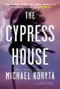 The Cypress House (Large Print)