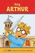 Marc Brown Arthur Chapter Books #13: King Arthur