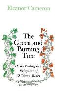 Green and Burning Tree: On the Writing and Enjoyment of Children's Books