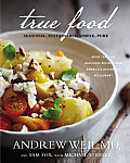True Food: Seasonal, Sustainable, Simple, Pure Cover