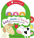 Baa, Moo, I Love You!: A Book of Animal Sounds