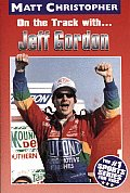 On the Track With...Jeff Gordon (Matt Christopher Sports Bio Bookshelf) Cover