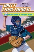 Matt Christopher Sports Classics #0004: Catcher with a Glass Arm