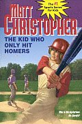 The Kid Who Only Hit Homers (Matt Christopher Sports Classics) Cover