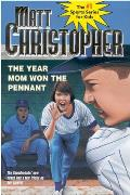 Matt Christopher Sports Classics #0018: The Year Mom Won the Pennant