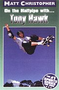 On the Halfpipe with Tony Hawk (Matt Christopher Sports Bio Bookshelf) Cover