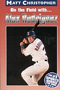 Alex Rodriguez (Matt Christopher Sports Bio Bookshelf) Cover