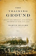 Training Ground Grant Lee Sherman & Davis in the Mexican War 1846 1848