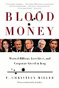 Blood Money Wasted Billions Lost Lives & Corporate Greed in Iraq