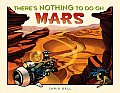 Theres Nothing To Do On Mars