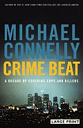 Crime Beat: A Decade of Covering Cops and Killers (Large Print) Cover