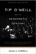 Tip O'Neill and the Democratic Century Cover