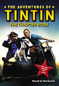 The Adventures of Tintin: The Chapter Book (Adventures of Tintin)