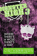 Monster High 03 Where Theres a Wolf Theres a Way