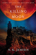 Dreamblood #01: The Killing Moon Cover