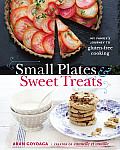 Small Plates and Sweet Treats: My Family's Journey to Gluten-Free Cooking Cover