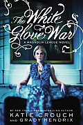 The White Glove War (Magnolia League Novels)