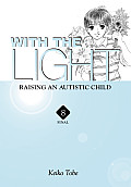 With the Light, Volume 8: Raising an Autistic Child