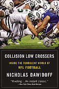 Collision Low Crossers A Year Inside the Turbulent World of NFL Football