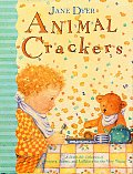Animal Crackers A Delectable Collection of Pictures Poems & Lullabies for the Very Young