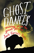 Ghost Dances Proving Up on the Great Plains