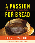 Passion for Bread Lessons from a Master Baker