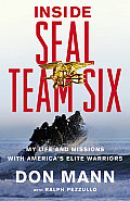 Inside SEAL Team Six My Life & Missions with Americas Elite Warriors