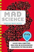 Mad Science: Einstein's Fridge, Dewar's Flask, Mach's Speed, and 362 Other Inventions and Discoveries That Made Our World Cover