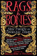 Rags & Bones New Twists on Timeless Tales