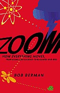 Zoom: How Everything Moves: From...