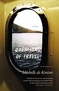 Questions of Travel A Novel