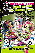 Monster High Ghoulfriends 02 Ghoulfriends Just Want to Have Fun
