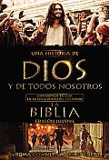 Una Historia de Dios y de Todos Nosotros Edicion Juvenil: Una Novela Basada En La Epica Miniserie Televisiva La Biblia